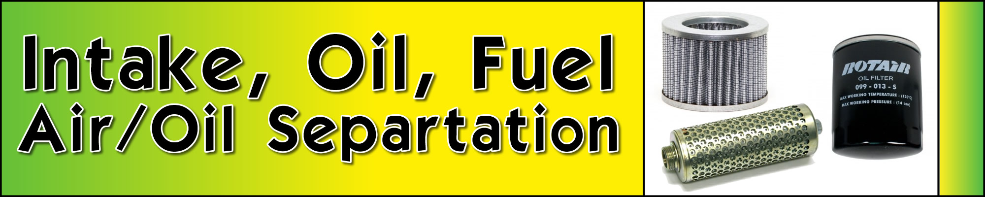 Intake, Oil, Fuel & Air/Oil Separation